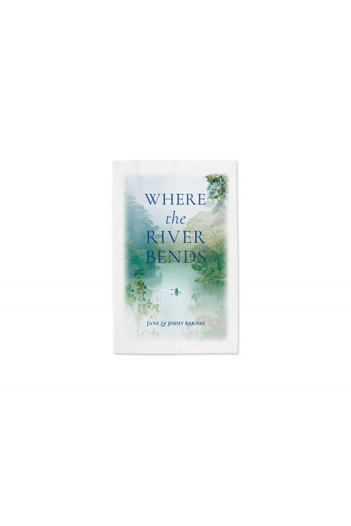 WHERE THE RIVER BENDS TEA TOWEL by Jimmy Barnes