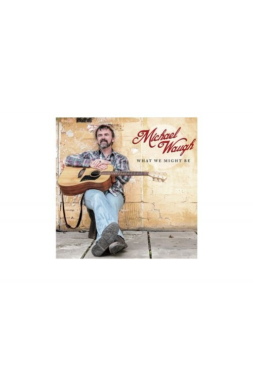 What We Might Be CD by Michael Waugh