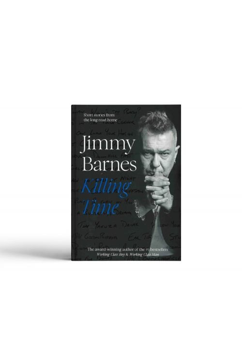 Killing Time Book - Signed Copy! by Jimmy Barnes