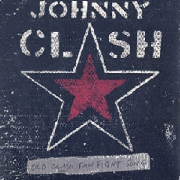 Johnny Clash/Old Clash Fan Fight Song - 7 inch Single