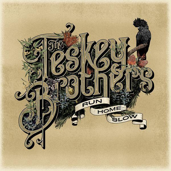 The Teskey Brothers - RUN HOME SLOW Digital Download