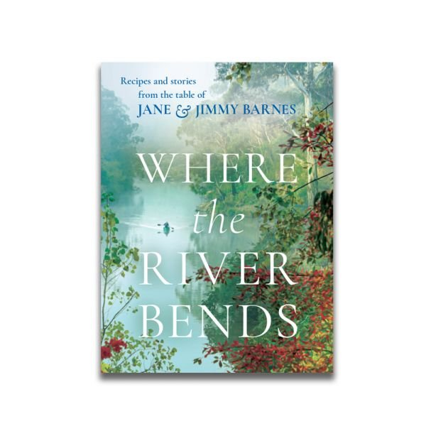 WHERE THE RIVER BENDS (Signed Copy)