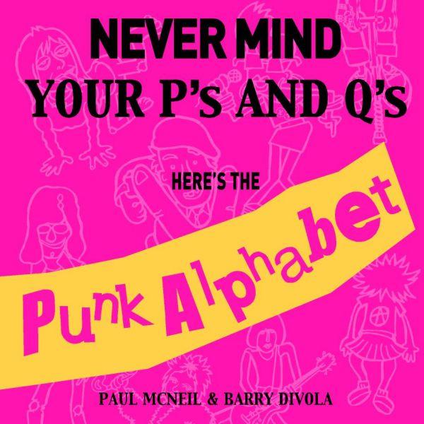 Never Mind Your P's & Q's - It's The Kid's Alphabet Book